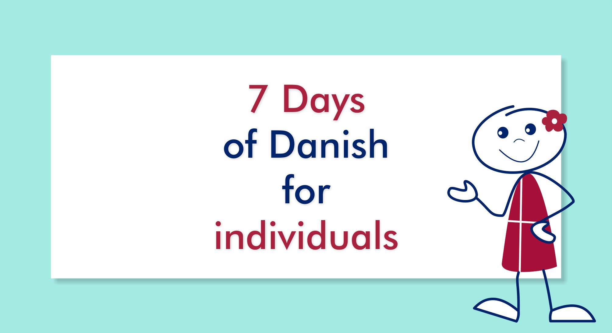 7 days of Danish