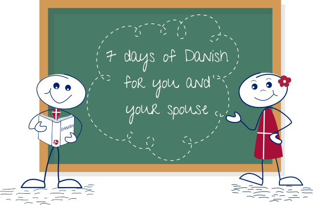 7 days of Danish for you and your spouse
